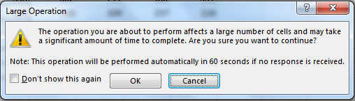 """Excel popup """"The operation you are about to perform affects a large number of cells"""""""